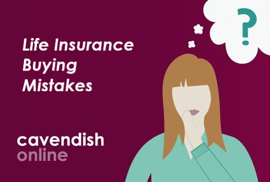 Life Insurance Buying Mistakes