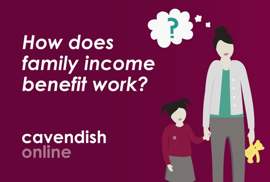 How does family income benefit work?