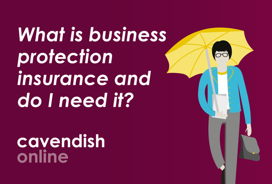 What is business protection insurance and do I need it?