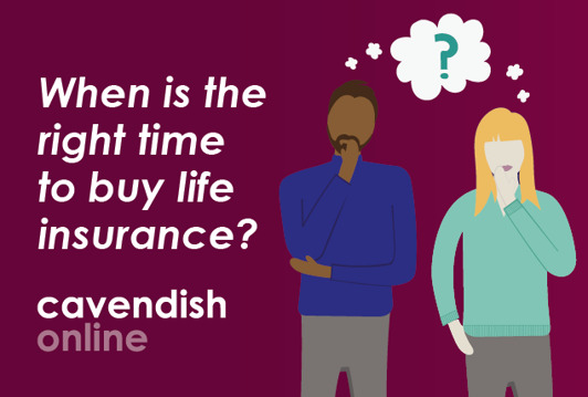 When is the right time to buy life insurance?