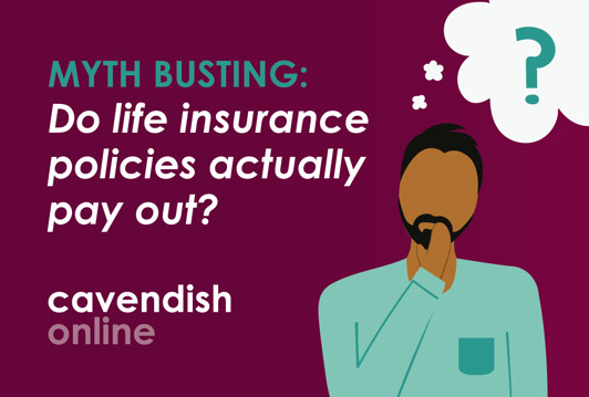 Myth Busting – do life insurance policies actually pay out?