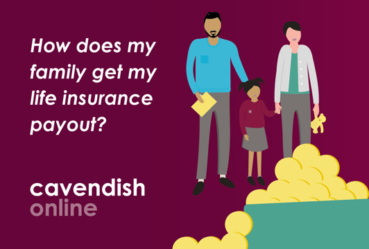 How does my family get my life insurance payout?